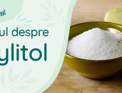 Totul despre Xylitol – 10 beneficii și recomandări de utilizare