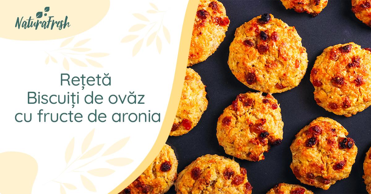 Rețetă fructe de aronia - Biscuiți cu ovăz și fructe de aronia - NaturaFresh - Biscuiți cu ovăz și fructe de aronia