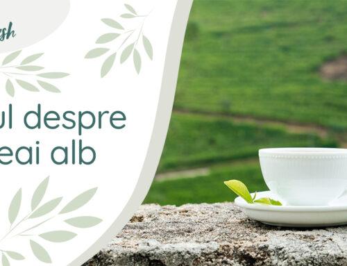 Totul despre ceai alb- 6 beneficii și mod de preparare.