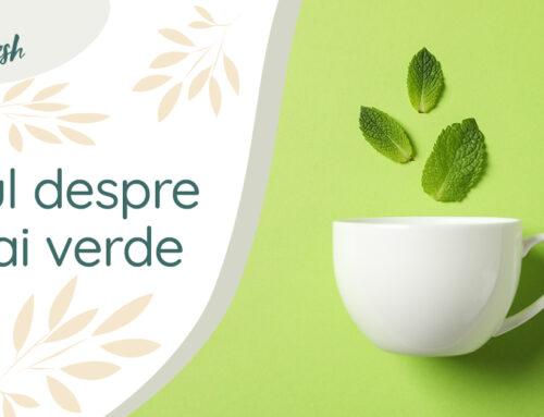 Totul despre ceai verde- 6 beneficii și secretul preparării.