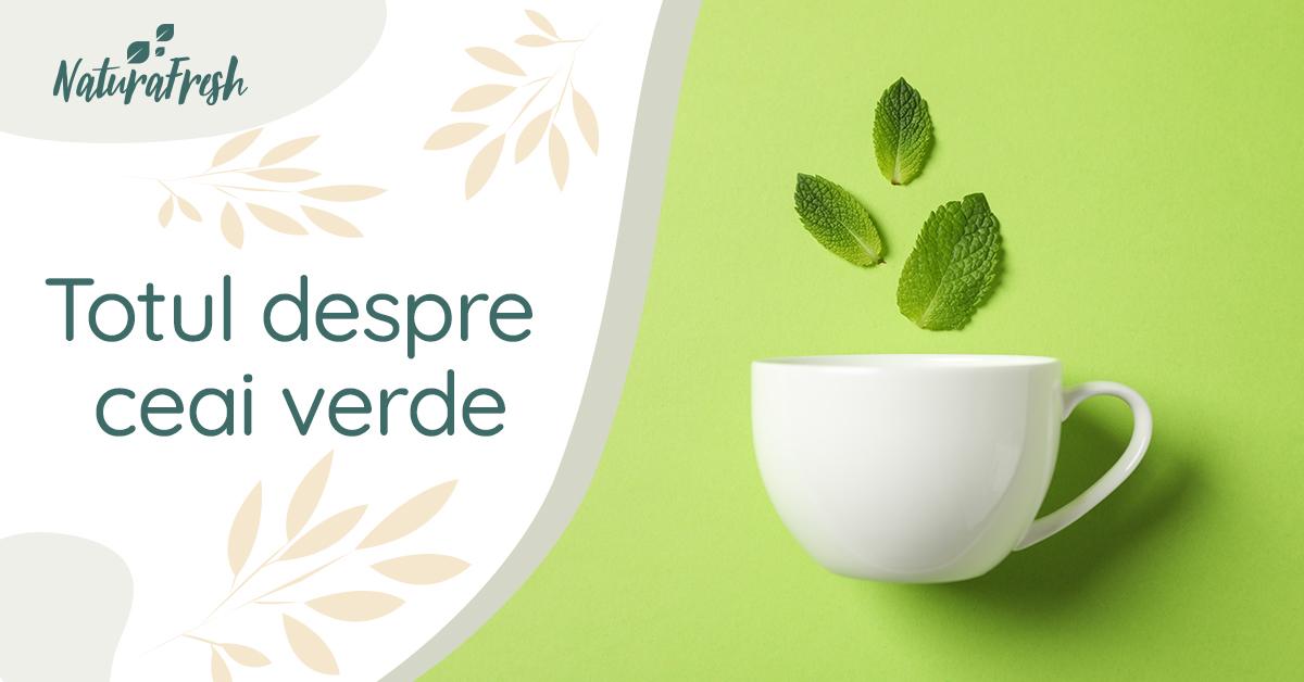 Totul despre ceai verde 6 beneficii și secretul preparării - NaturaFresh - Ceai verde