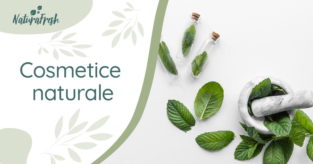 Cosmetice naturale 5 produse bio ca să ai grijă de tine - NaturaFresh - Cosmetice naturale
