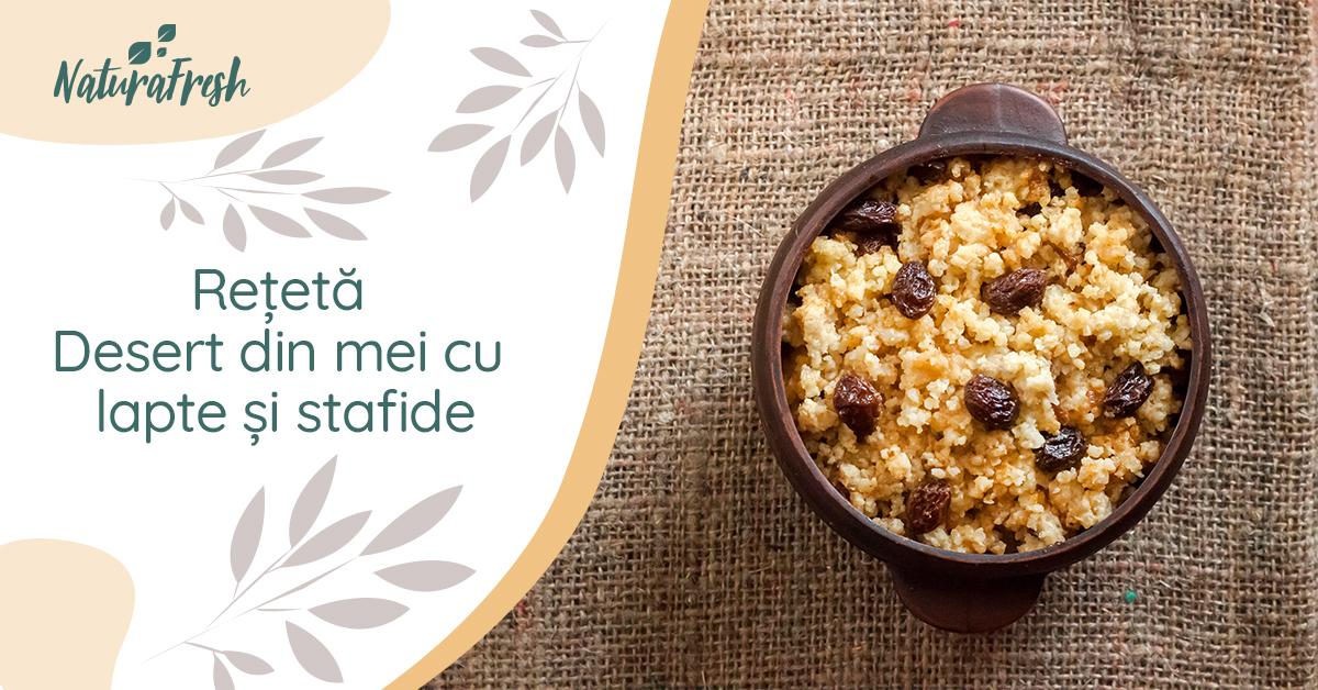 Rețetă desert din mei cu lapte și stafide - NaturaFresh - Mei cu lapte și stafide