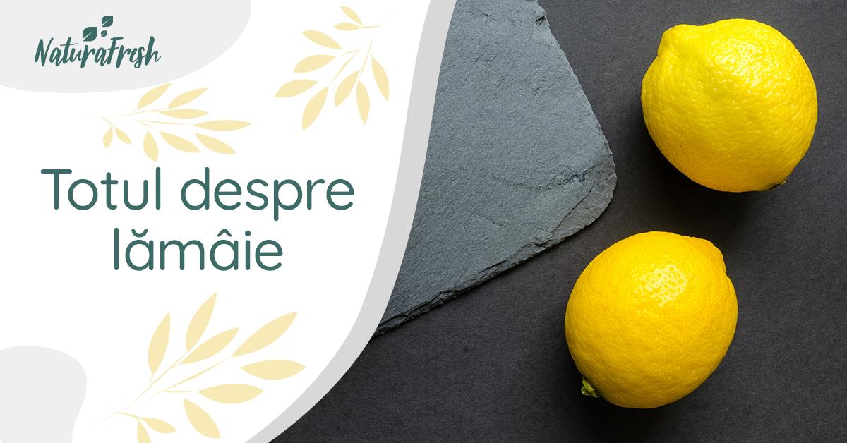 Totul despre Lămâie 8 beneficii și moduri de folosire - NaturaFresh - Lămâie