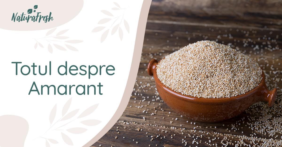 Totul despre Amarant - 5 beneficii și recomandări de preparare - NaturaFresh - Totul despre amarant