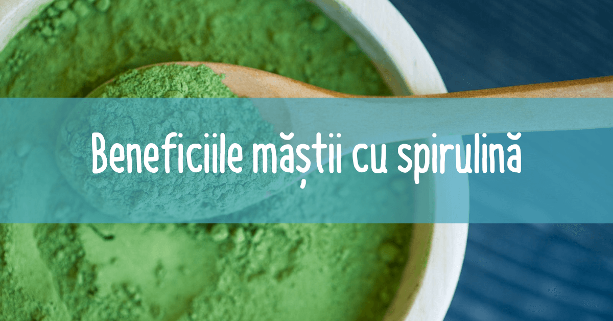 Cosmetice cu Spirulina pentru piele întinerită - NaturaFresh - Beneficiile măștii cu Spirulină