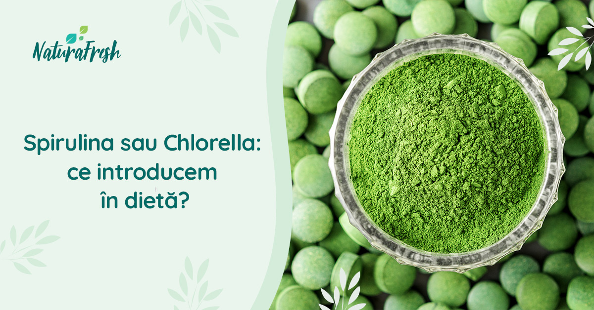 Spirulina sau Chlorella: ce introducem în dietă? - NaturaFresh - Spirulina și Chlorella